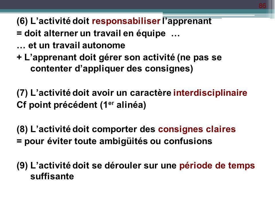 (6) L'activité doit responsabiliser l'apprenant