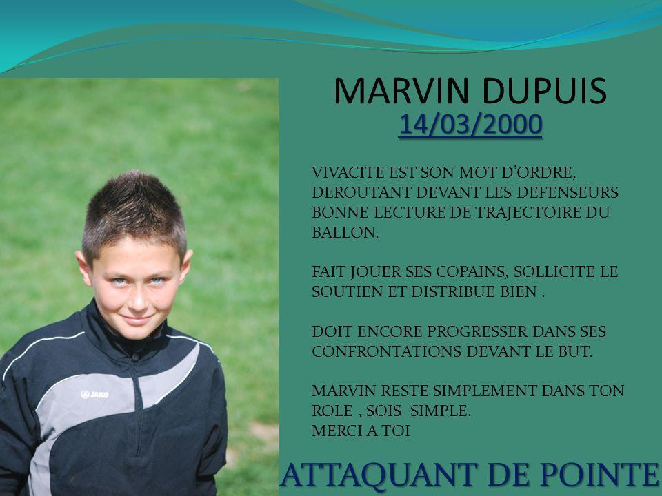 MARVIN DUPUIS ATTAQUANT DE POINTE 14/03/2000