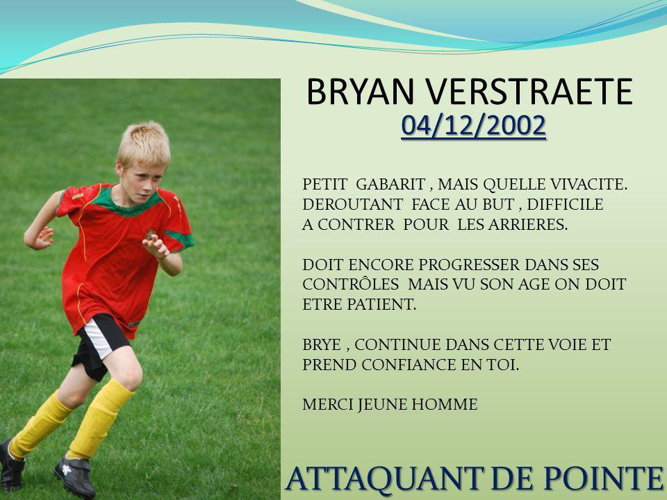 BRYAN VERSTRAETE ATTAQUANT DE POINTE 04/12/2002