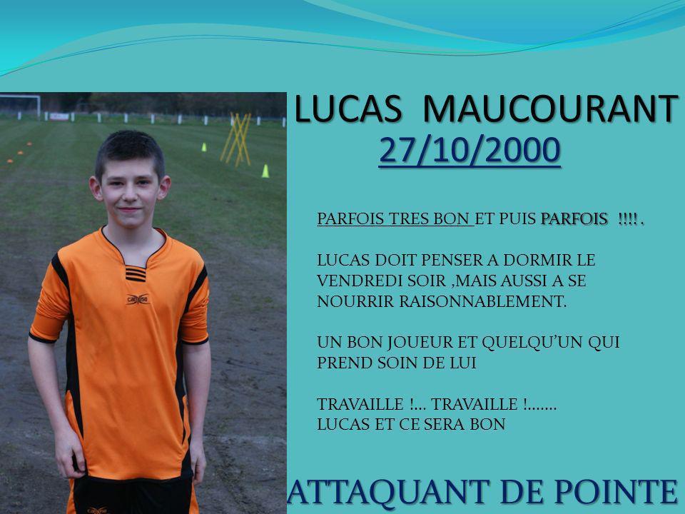 LUCAS MAUCOURANT 27/10/2000 ATTAQUANT DE POINTE