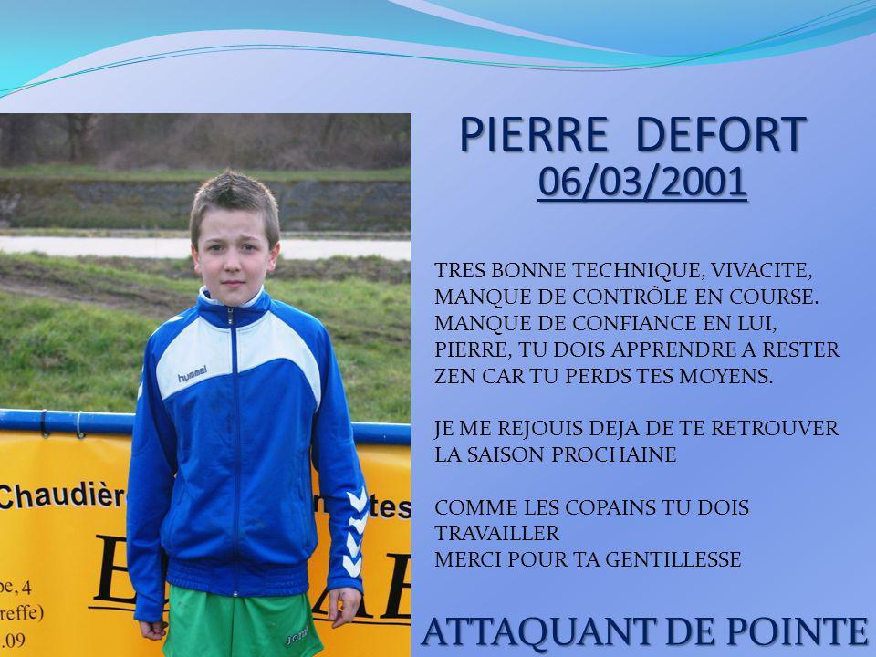 PIERRE DEFORT 06/03/2001 ATTAQUANT DE POINTE