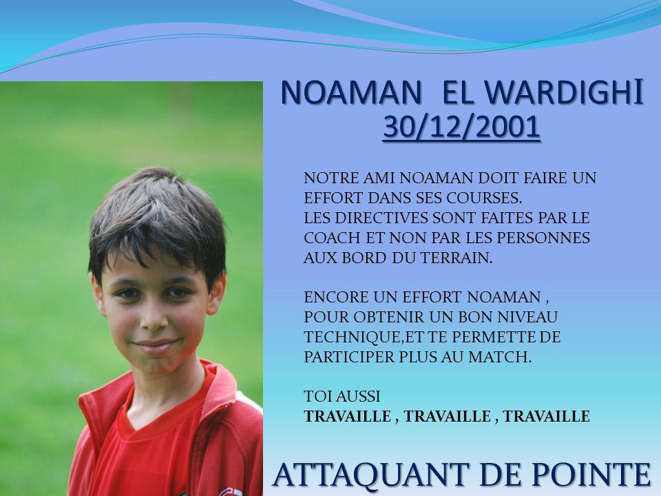 NOAMAN EL WARDIGHI 30/12/2001 ATTAQUANT DE POINTE