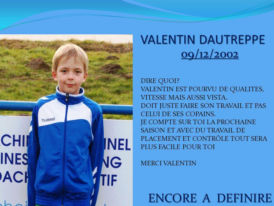 VALENTIN DAUTREPPE 09/12/2002 ENCORE A DEFINIRE DIRE QUOI