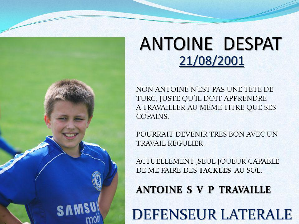 ANTOINE DESPAT DEFENSEUR LATERALE 21/08/2001 ANTOINE S V P TRAVAILLE