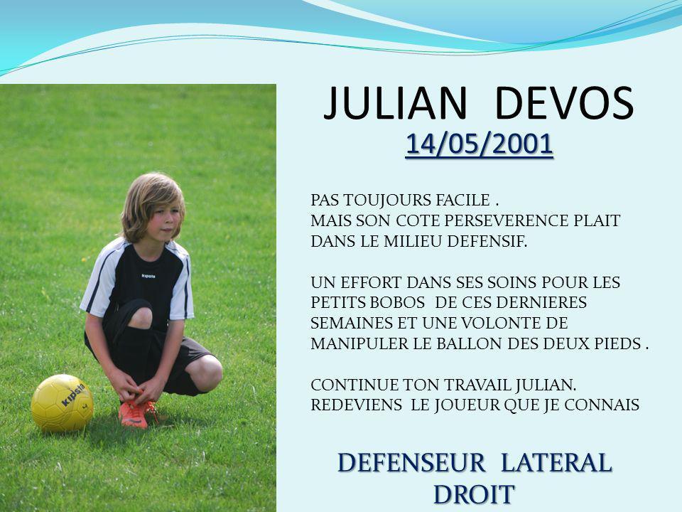JULIAN DEVOS 14/05/2001 DEFENSEUR LATERAL DROIT PAS TOUJOURS FACILE .