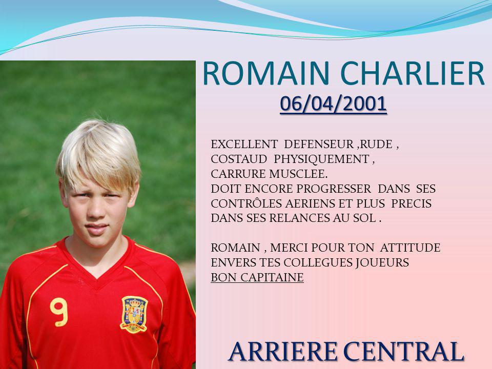 ROMAIN CHARLIER ARRIERE CENTRAL 06/04/2001 EXCELLENT DEFENSEUR ,RUDE ,