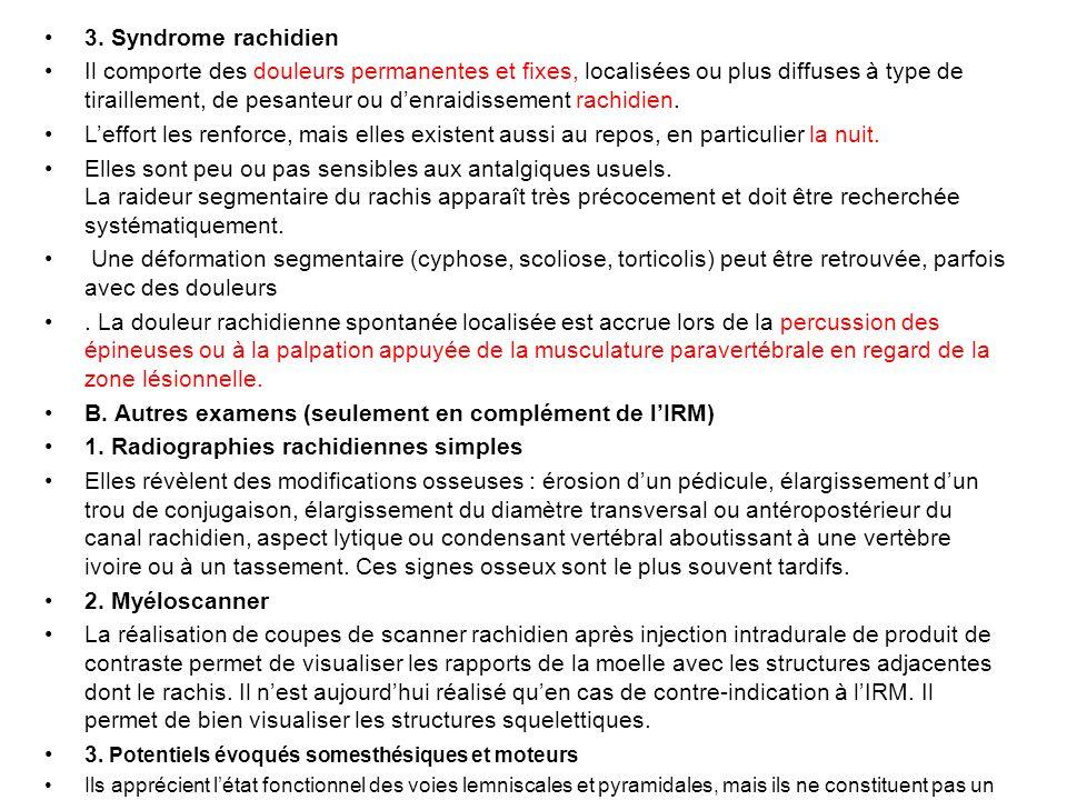 B. Autres examens (seulement en complément de l'IRM)