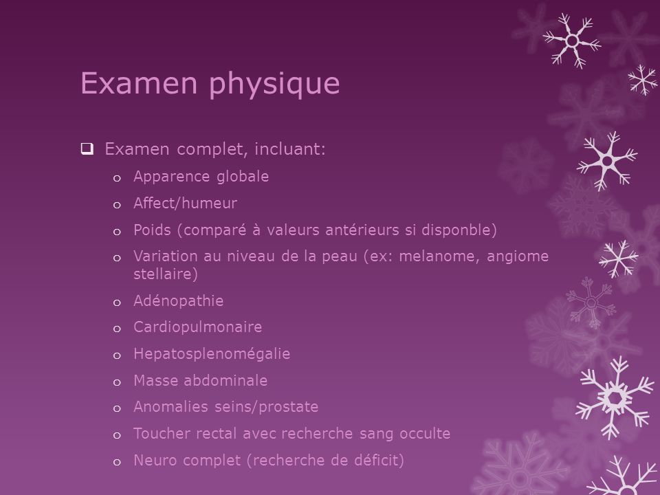 Examen physique Examen complet, incluant: Apparence globale