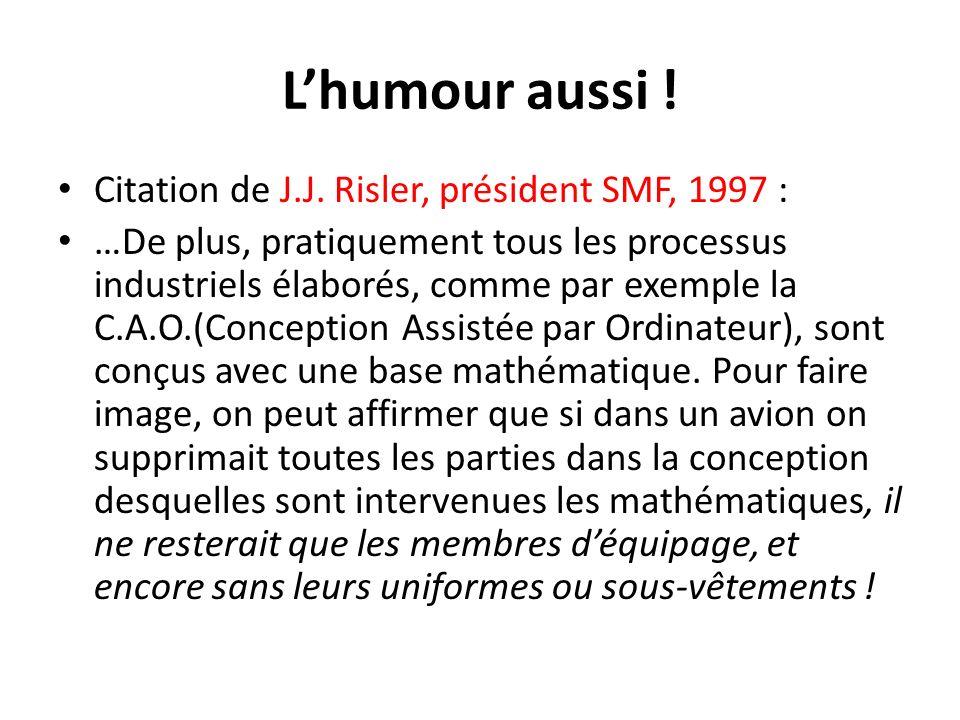 L'humour aussi ! Citation de J.J. Risler, président SMF, 1997 :