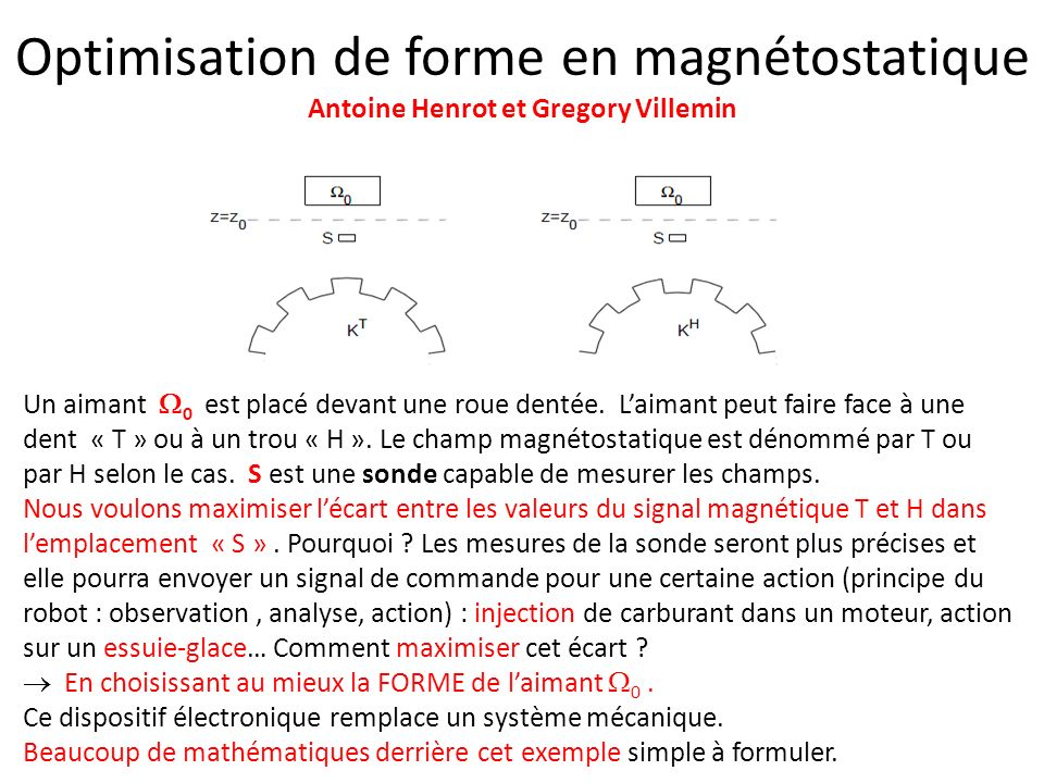 Optimisation de forme en magnétostatique Antoine Henrot et Gregory Villemin