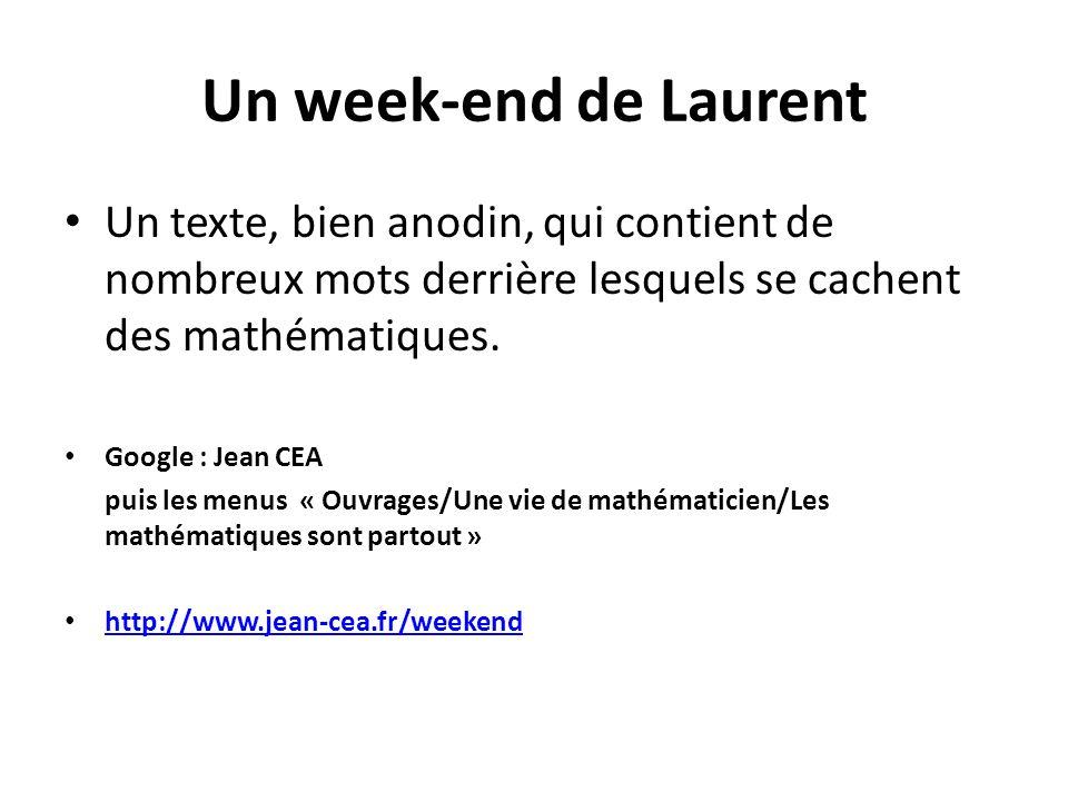 Un week-end de Laurent Un texte, bien anodin, qui contient de nombreux mots derrière lesquels se cachent des mathématiques.