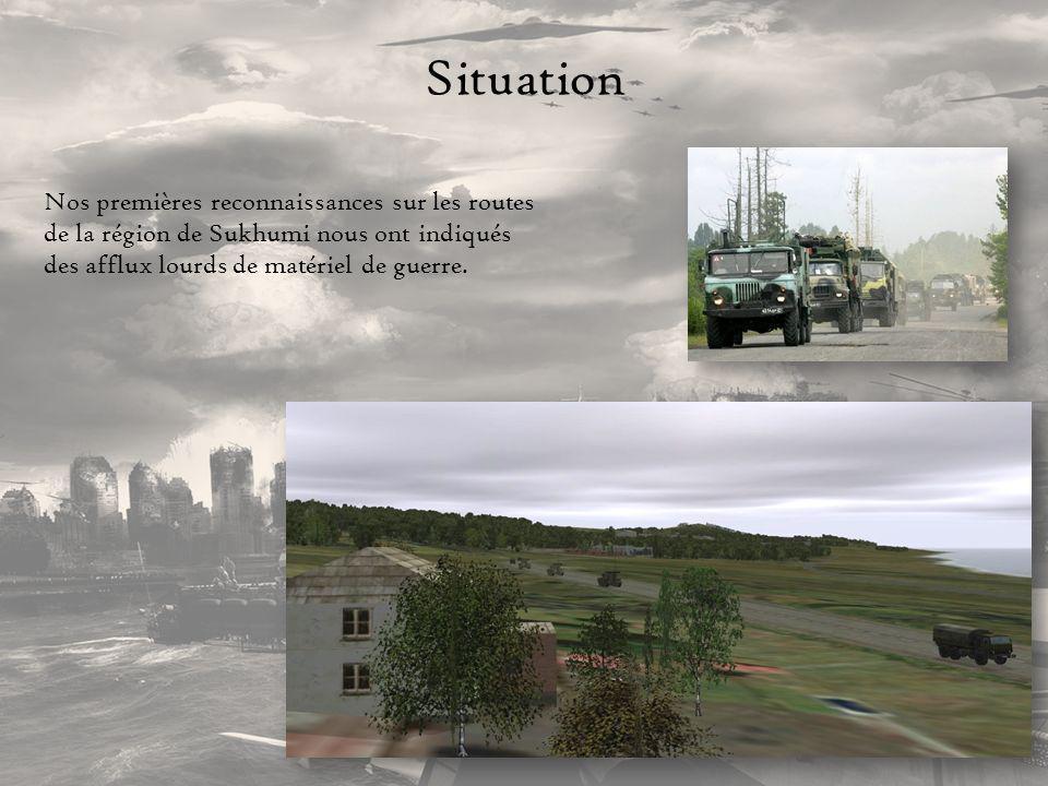 Situation Nos premières reconnaissances sur les routes de la région de Sukhumi nous ont indiqués des afflux lourds de matériel de guerre.