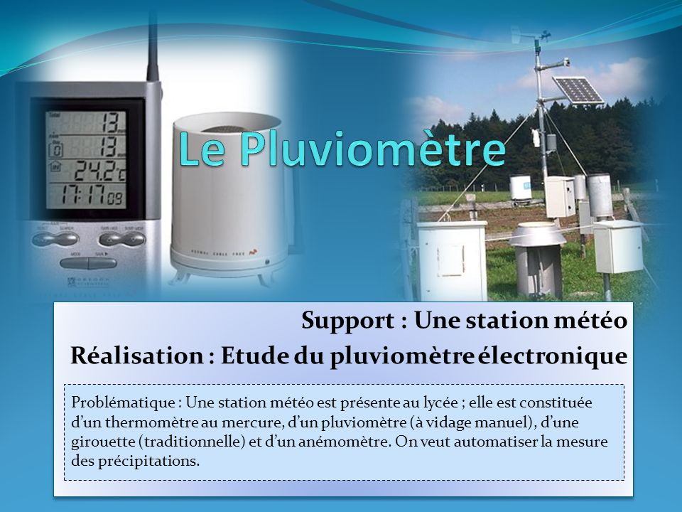 Le Pluviomètre Support : Une station météo