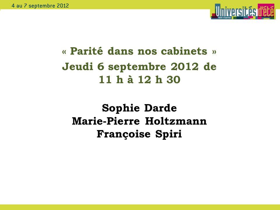 « Parité dans nos cabinets » Marie-Pierre Holtzmann