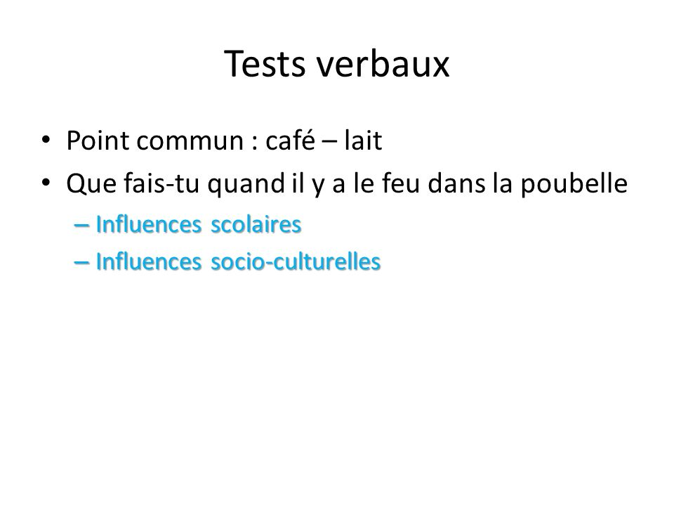 Tests verbaux Point commun : café – lait