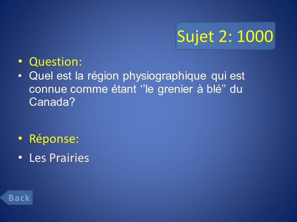 Sujet 2: 1000 Question: Réponse: Les Prairies
