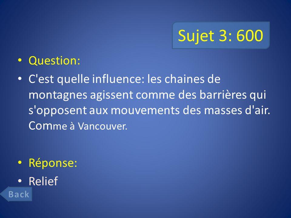 Sujet 3: 600 Question: