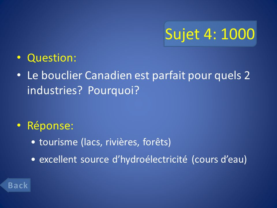 Sujet 4: 1000 Question: Le bouclier Canadien est parfait pour quels 2 industries Pourquoi Réponse: