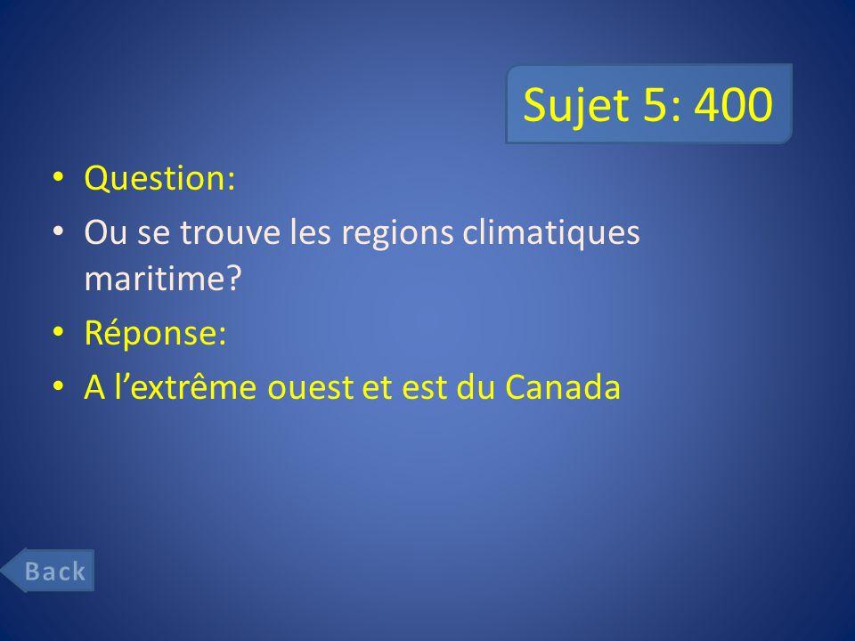 Sujet 5: 400 Question: Ou se trouve les regions climatiques maritime