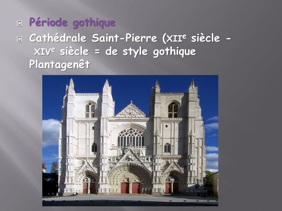 Période gothique Cathédrale Saint-Pierre (xiie siècle - xive siècle = de style gothique Plantagenêt