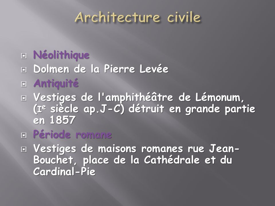 Architecture civile Néolithique Dolmen de la Pierre Levée Antiquité