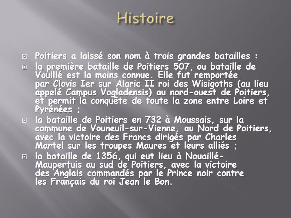 Histoire Poitiers a laissé son nom à trois grandes batailles :