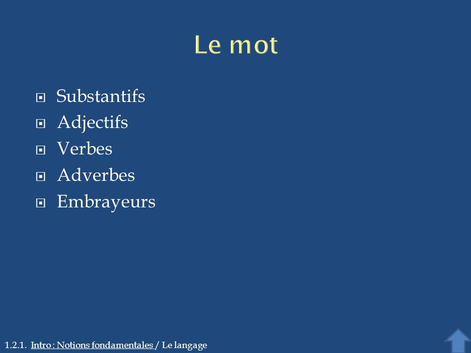 Le mot Substantifs Adjectifs Verbes Adverbes Embrayeurs