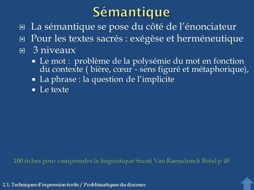 Sémantique La sémantique se pose du côté de l'énonciateur