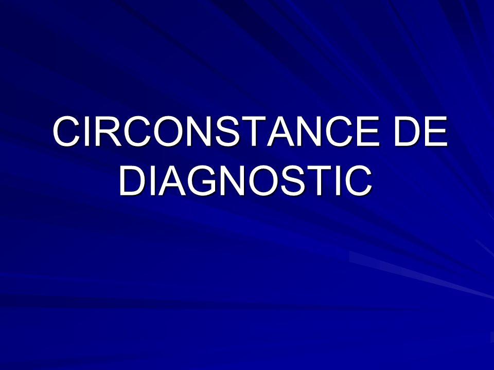 CIRCONSTANCE DE DIAGNOSTIC