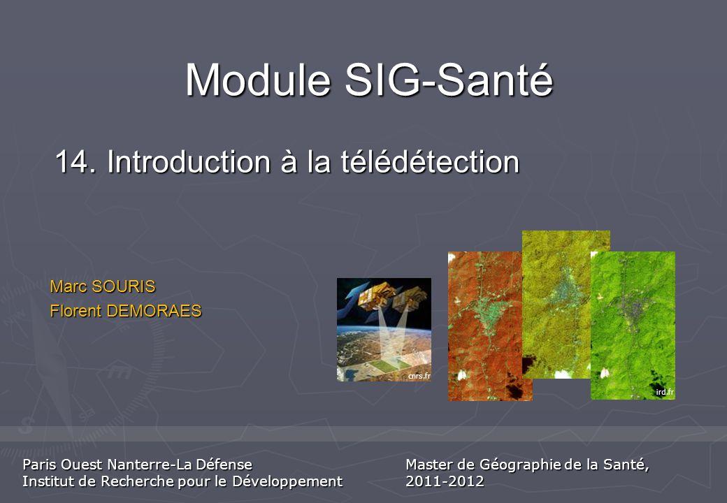 Module SIG-Santé 14. Introduction à la télédétection Marc SOURIS