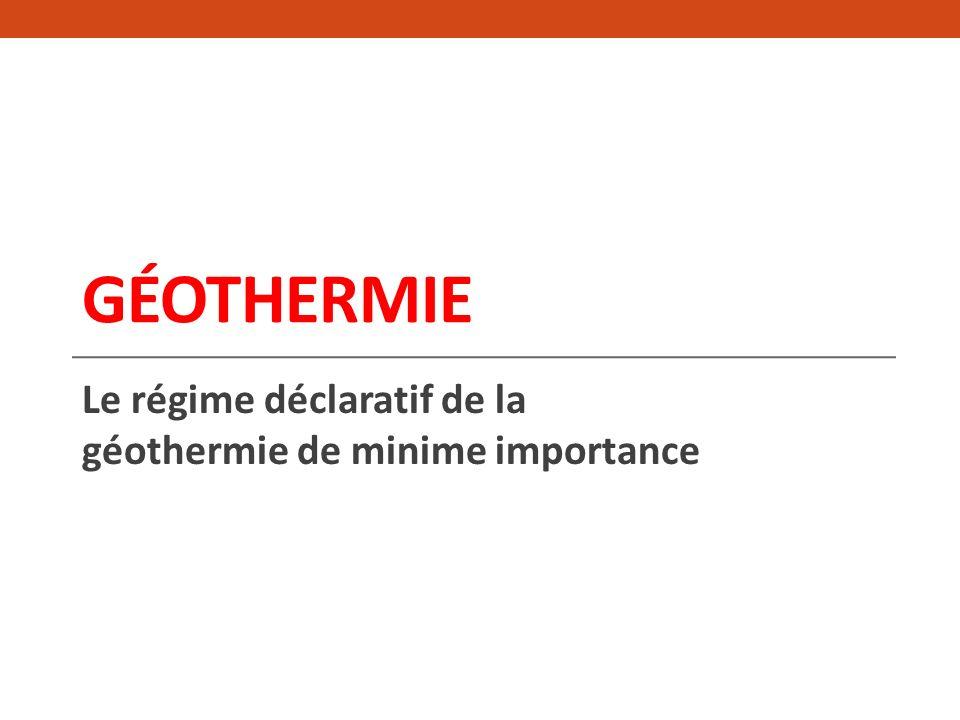 Le régime déclaratif de la géothermie de minime importance