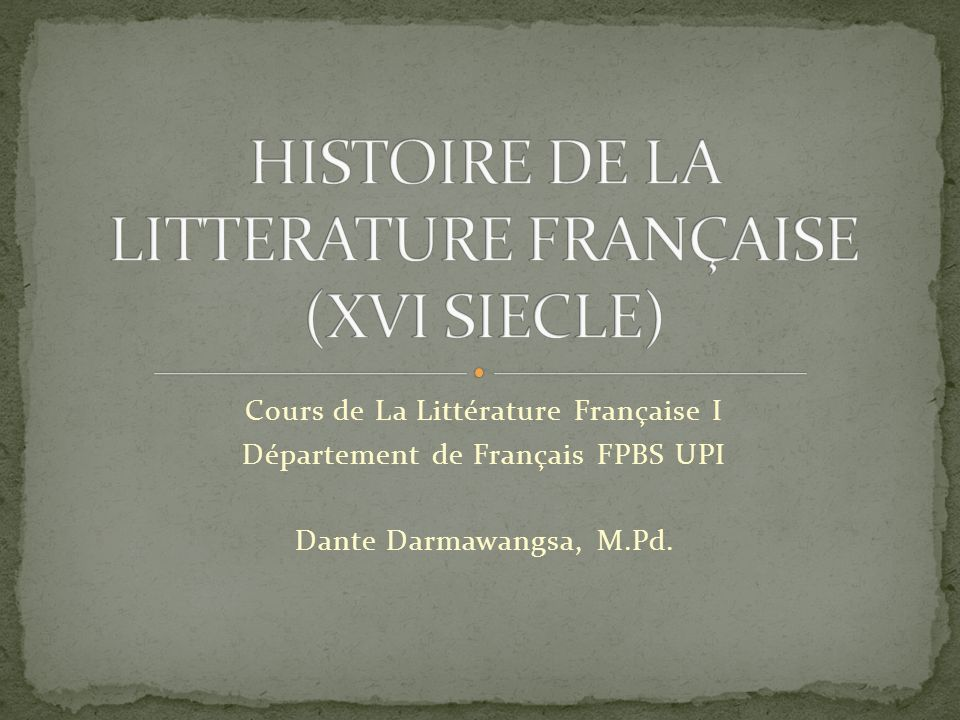 HISTOIRE DE LA LITTERATURE FRANÇAISE (XVI SIECLE)