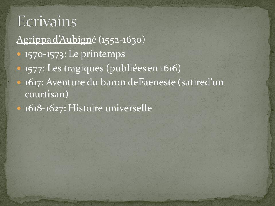 Ecrivains Agrippa d'Aubigné (1552-1630) 1570-1573: Le printemps