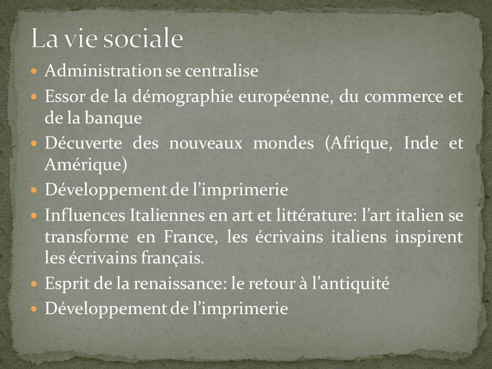 La vie sociale Administration se centralise