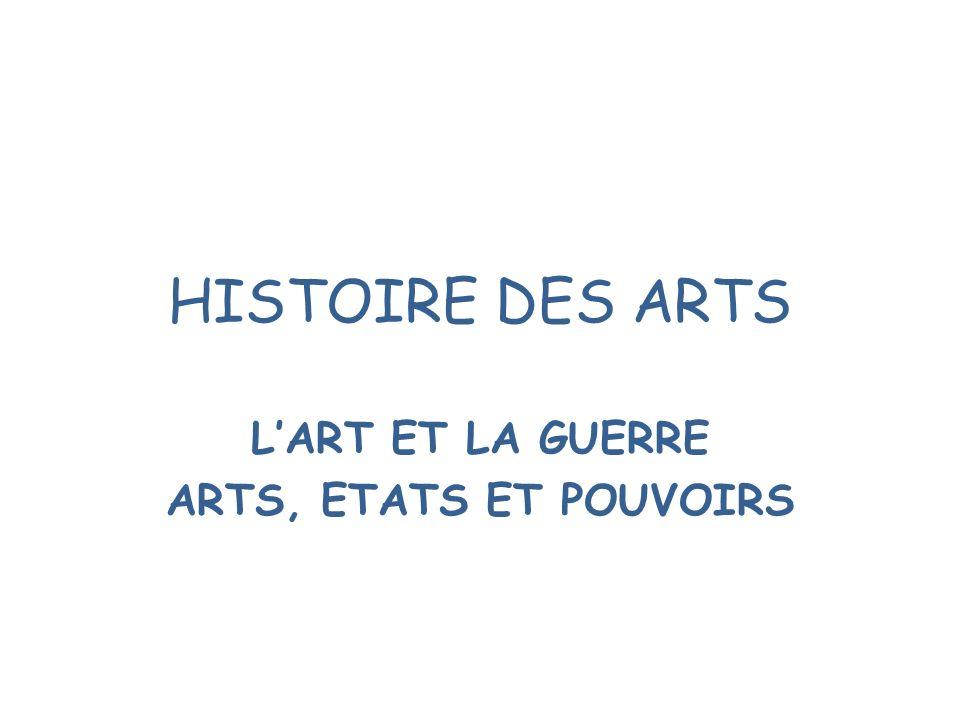 L'ART ET LA GUERRE ARTS, ETATS ET POUVOIRS