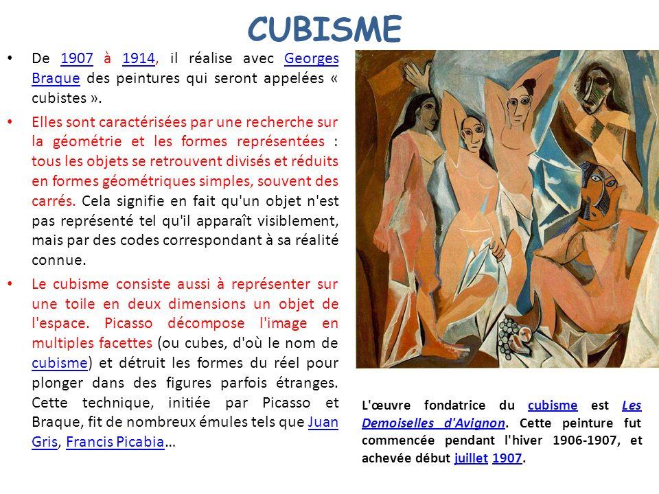 CUBISME De 1907 à 1914, il réalise avec Georges Braque des peintures qui seront appelées « cubistes ».