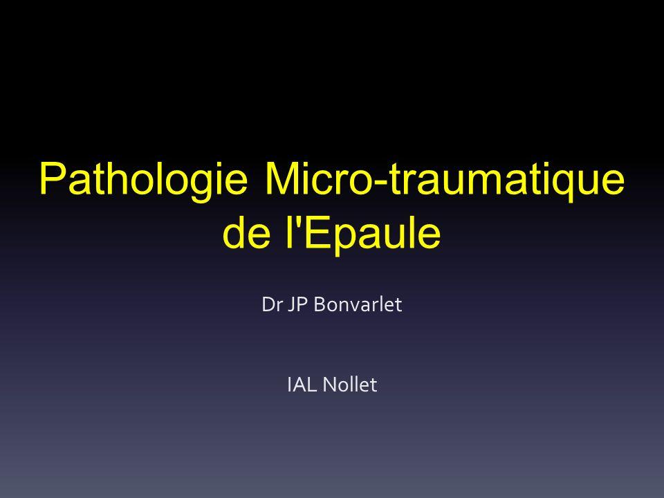 Pathologie Micro-traumatique de l Epaule