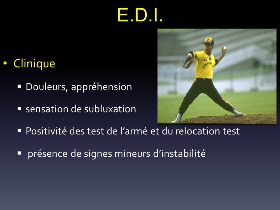 E.D.I. Clinique Douleurs, appréhension sensation de subluxation