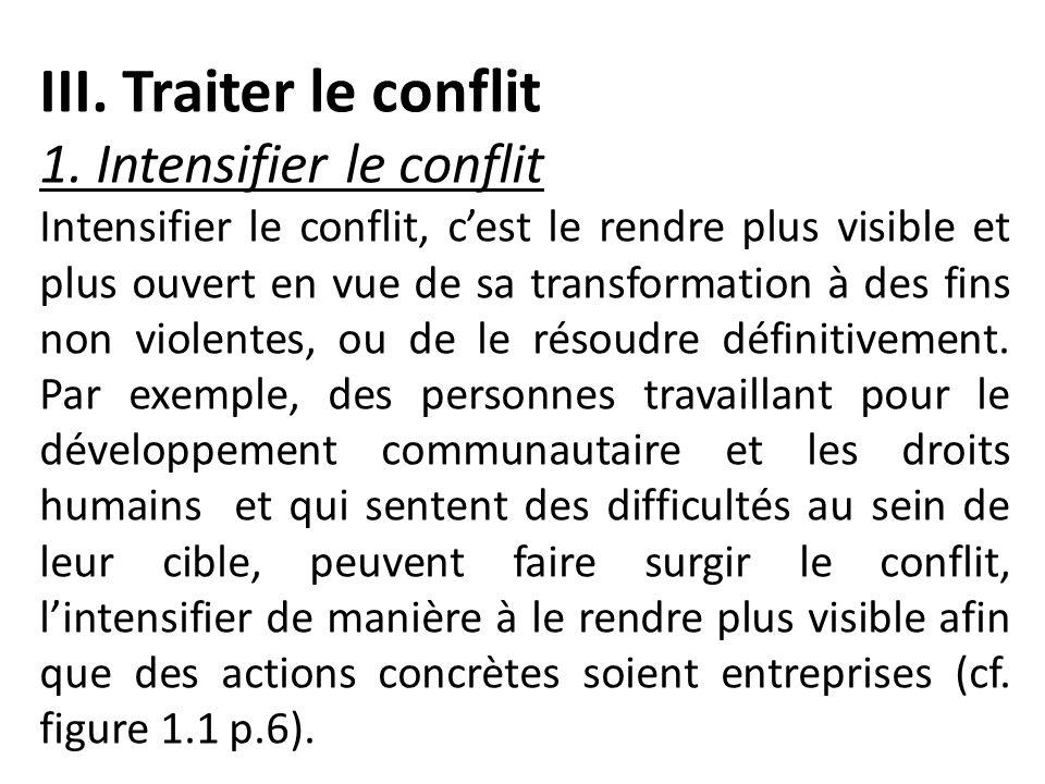 III. Traiter le conflit 1. Intensifier le conflit
