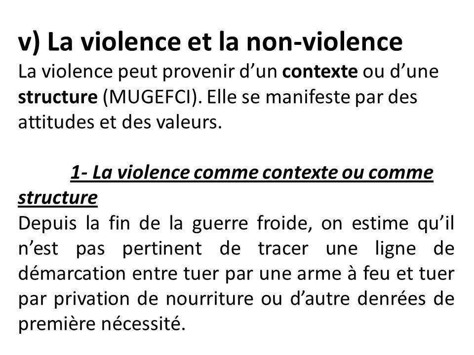 v) La violence et la non-violence