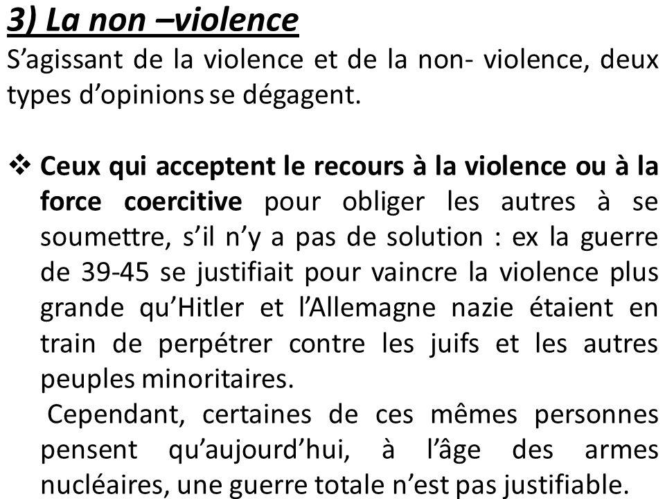 3) La non –violence S'agissant de la violence et de la non- violence, deux types d'opinions se dégagent.