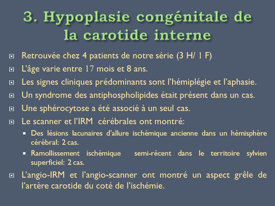 3. Hypoplasie congénitale de la carotide interne