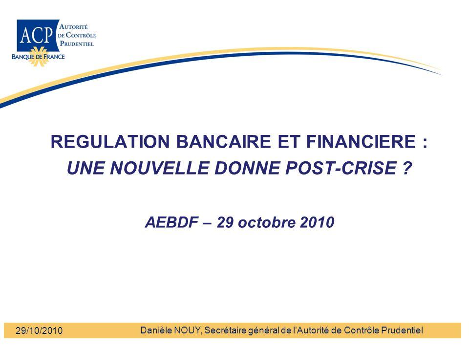 REGULATION BANCAIRE ET FINANCIERE : UNE NOUVELLE DONNE POST-CRISE