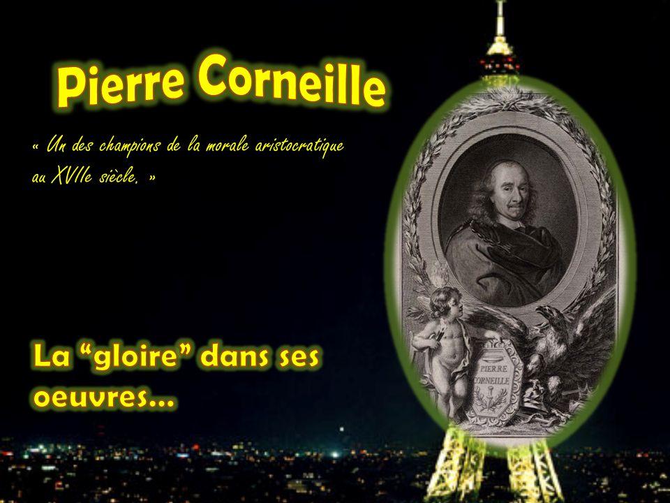 Pierre Corneille La gloire dans ses oeuvres…