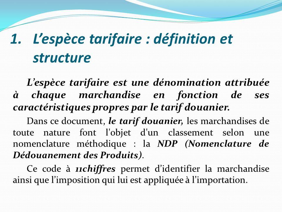 L'espèce tarifaire : définition et structure