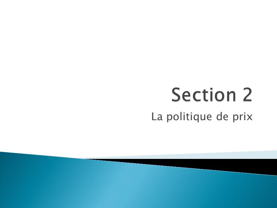 Section 2 La politique de prix