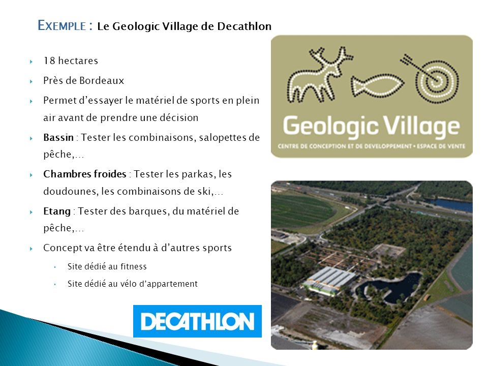 Exemple : Le Geologic Village de Decathlon