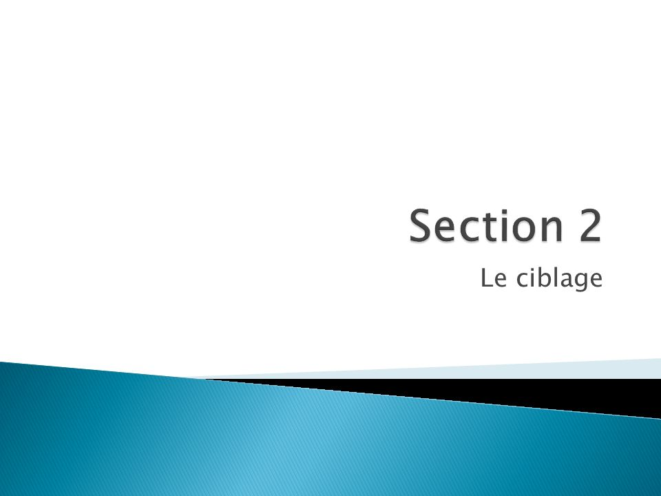 Section 2 Le ciblage