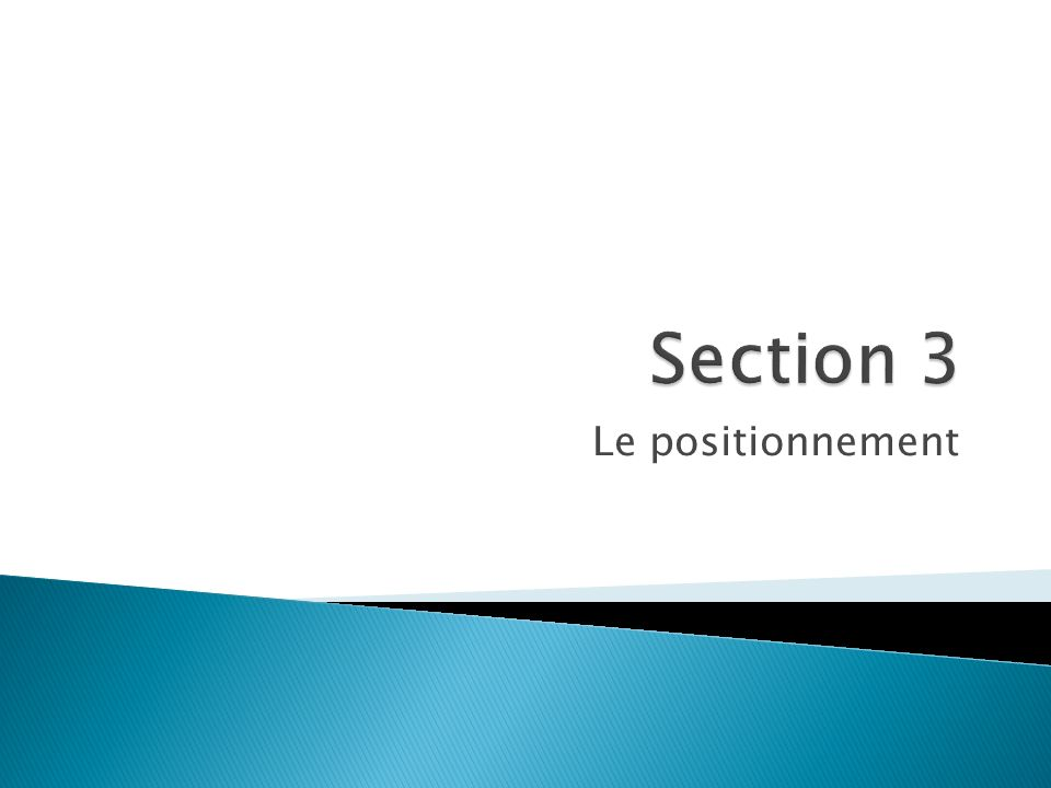 Section 3 Le positionnement