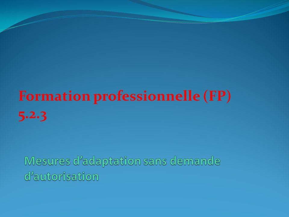 Mesures d'adaptation sans demande d'autorisation